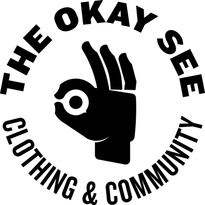 The Okay See Clothing and Community